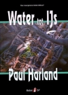 Paul Harland - Water tot IJs